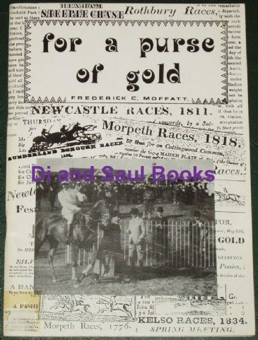For a Purse of Gold - Northern Racing, by Frederick C. Moffatt
